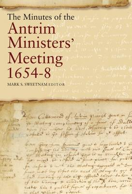 The Minutes of the Antrim Ministers' Meetings, 1654-8 (Hardback)