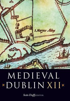 Medieval Dublin XII (Hardback)