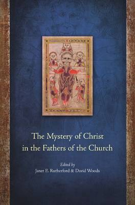 The Mystery of Christ in the Fathers of the Church (Hardback)