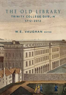 The Old Library, Trinity College Dublin, 1712-2012 (Hardback)