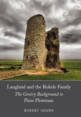 Langland and the Rokele Family: The Gentry Background to 'Piers Plowman' (Hardback)