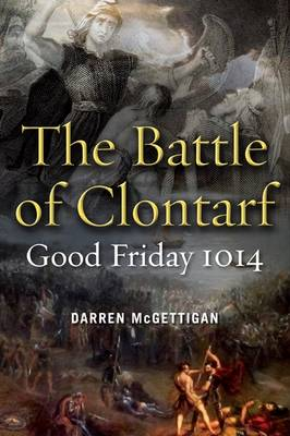 The Battle of Clontarf, Good Friday, 1014 (Paperback)