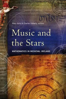 Music and the Stars: Mathematics in Medieval Ireland (Hardback)