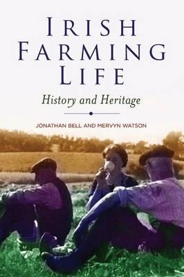 Irish Farming Life: History and Heritage (Paperback)