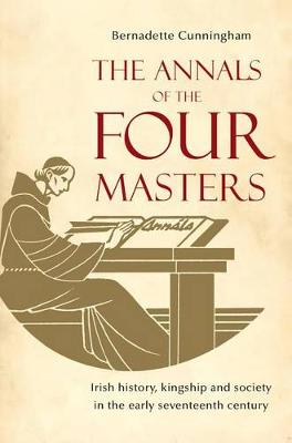 The Annals of the Four Masters: Irish History, Kingship and Society in the Early Seventeenth Century (Paperback)