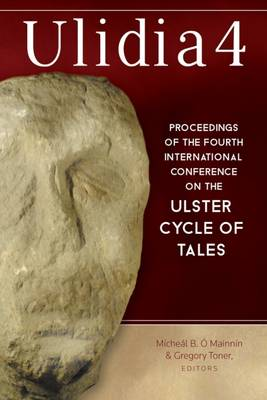 Ulidia: No. 4: Proceedings of the Fourth International Conference of the Ulster Cycle of Tales (Hardback)