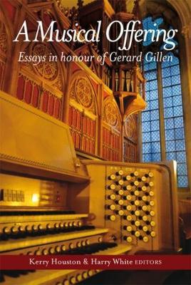 A Musical Offering: Essays in Honour of Gerard Gillen (Hardback)