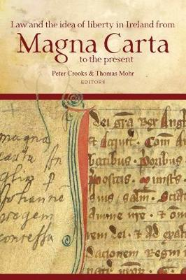Law and the idea of liberty in Ireland from Magna Carta to the present - Irish Legal History Society (Paperback)