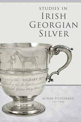 Studies in Irish Georgian Silver (Hardback)