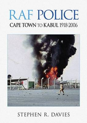 RAF Police - Cape Town to Kabul 1918-2006 (Paperback)
