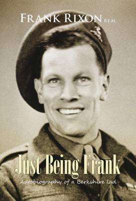 Just Being Frank: Autobiography of a Berkshire Lad Who Served in Malta During World War 2 (Paperback)