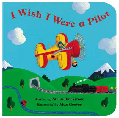 I Wish I Were a Pilot (Board book)