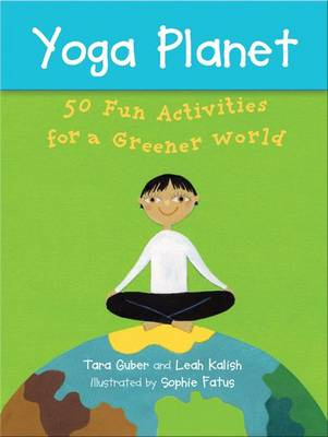 Yoga Planet Deck: 50 Fun Activities for a Greener World