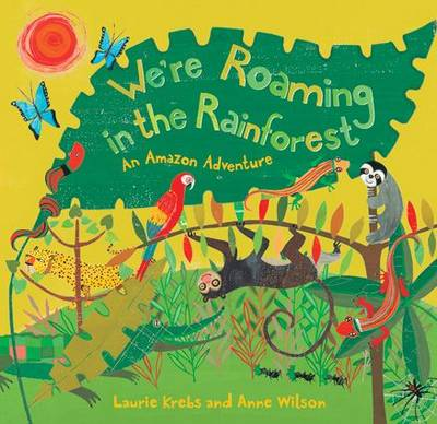 We're Roaming in the Rainforest: An Amazon Adventure (Paperback)
