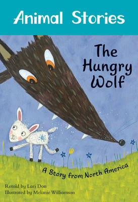 The Hungry Wolf: Vol. 3 - Animal Stories (Paperback)