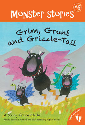 Grim, Grunt and Grizzle-Tail - Monster Stories 6 (Paperback)