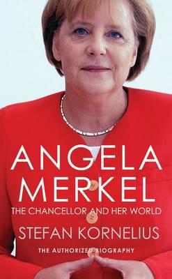 Angela Merkel: The Authorized Biography (Hardback)