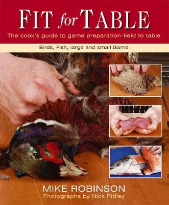 Fit for Table: The Cook's Guide to Game Preparation - Field to Table (Spiral bound)