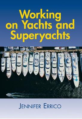 Working on Yachts and Superyachts (Paperback)