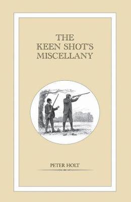 The Keen Shot's Miscellany (Hardback)