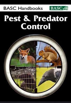 BASC Handbook: Pest & Predator Control - BASC Handbook (Hardback)