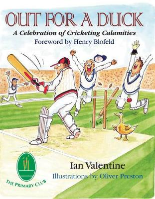 Out for a Duck: A Celebration of Cricketing Calamities (Hardback)