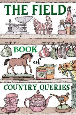 The Field Book of Country Queries (Hardback)