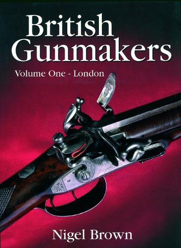 British Gunmakers Volume 1 (Hardback)