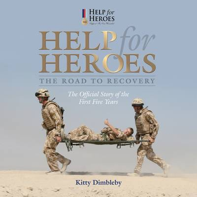 Help for Heroes: The Road to Recovery (Hardback)