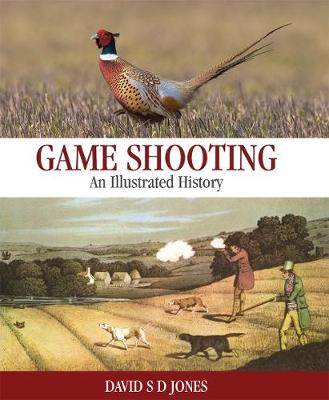Game Shooting: An Illustrated History (Hardback)