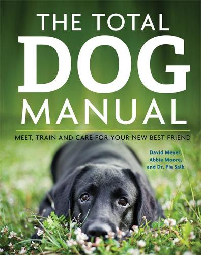 The Total Dog Manual: Meet, Train and Care for Your New Best Friend (Paperback)