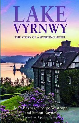 Lake Vyrnwy: The Story of a Sporting Hotel (Hardback)