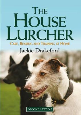 The House Lurcher: Care, Rearing and Training at Home (Paperback)