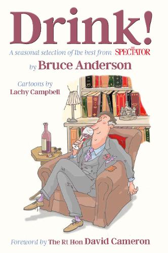 Drink!: A seasonal selection of the best from The Spectator (Hardback)