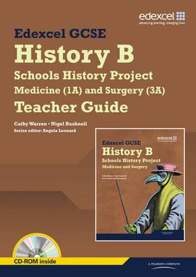 Edexcel GCSE History B: Schools History Project - Medicine (1A) and Surgery (3A) Teachers Guide - Edexcel GCSE Schools History Project