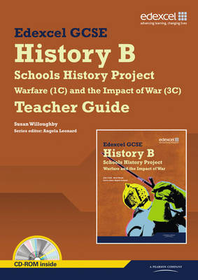 Edexcel GCSE History B: Schools History Project - Warfare (1C) and Its Impact (3C) Teachers Guide: Edexcel GCSE History B: Schools History Project - Warfare (1C) and its Impact (3C) Teachers Guide Edexcel GCSE History B: Schools History Project - Edexcel GCSE Schools History Project