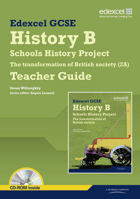 Edexcel GCSE History B: Schools History Project-Transformation British Society (2A) Teachers Guide - Edexcel GCSE Schools History Project