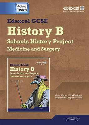 Edexcel GCSE History B: Schools History Project-Medicine (1A) & Surgery (3A) ActiveTeach CDROM - Edexcel GCSE Schools History Project (CD-ROM)