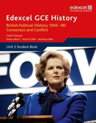 Edexcel GCE History AS Unit 2 E1 British Political History 1945-90 Consensus & Conflict - Edexcel GCE History (Paperback)