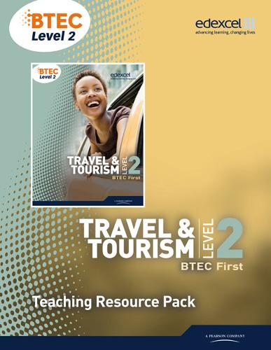 BTEC Level 2 First Travel and Tourism Teaching Resource Pack - BTEC First Travel & Tourism