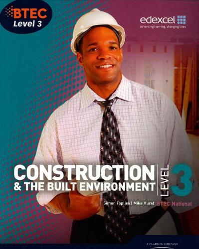 BTEC Level 3 National Construction and the Built Environment Student Book - Level 3 BTEC National Construction (Paperback)