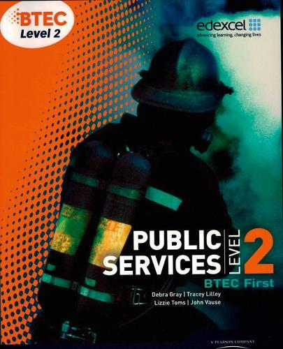 BTEC Level 2 First Public Services Student Book - Level 2 BTEC First Public Service (Paperback)