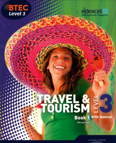 BTEC Level 3 National Travel and Tourism Student Book 1 - Level 3 BTEC National Travel and Tourism (Paperback)