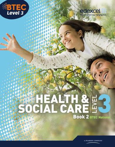 BTEC Level 3 National Health and Social Care: Student Book 2 - Level 3 BTEC National Health and Social Care (Paperback)