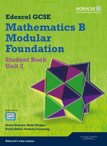 GCSE Mathematics Edexcel 2010: Spec B Foundation Unit 2 Student Book - GCSE Maths Edexcel 2010 (Paperback)