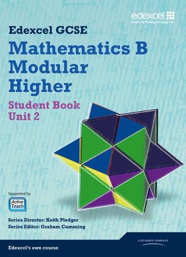 GCSE Mathematics Edexcel 2010: Spec B Higher Unit 2 Student Book - GCSE Maths Edexcel 2010 (Paperback)