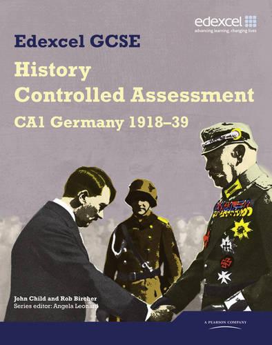 Edexcel GCSE History: CA1 Germany 1918-39 Controlled Assessment Student book - Edexcel GCSE Modern World History (Paperback)