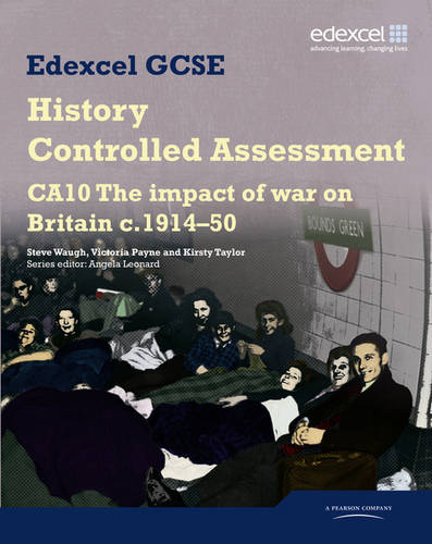 Edexcel GCSE History: CA10 The Impact of War on Britain c1914-50 Controlled Assessment Student book - Edexcel GCSE Modern World History (Paperback)