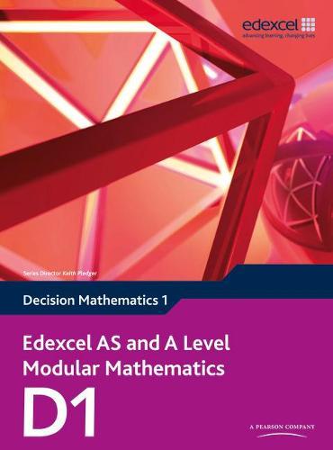 Edexcel AS and A Level Modular Mathematics Decision Mathematics 1 D1 - Edexcel GCE Modular Maths