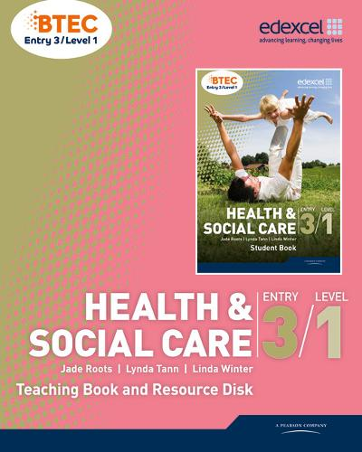 BTEC Entry 3/Level 1 Health and Social Care Teaching Book and Resource Disk - Level 1 BTEC Health and Social Care